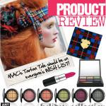 PRODUCT REVIEW | MAC's Tartan Tale