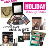 BEAUTY BUZZ | Holiday Beauty Ideas. What to Give, What to GET!
